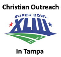 Christian Outreach in Tampa: Super Bowl XLIII